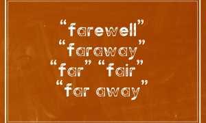 "В чем разница ""farewell"" ""faraway"" ""far"" ""fair"" ""far away"""